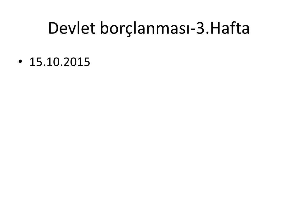 Devlet borçlanması-3.Hafta 15.10.2015
