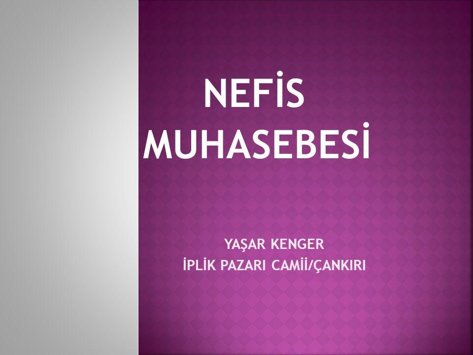 NEFİS MUHASEBESİ YAŞAR KENGER İPLİK PAZARI CAMİİ/ÇANKIRI