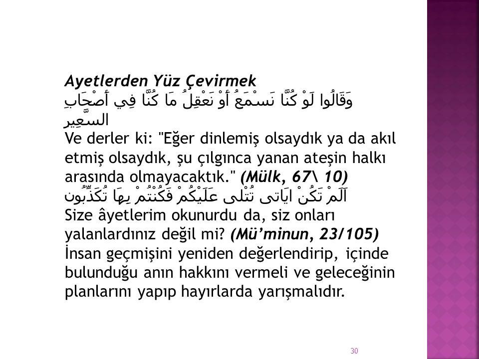 Ayetlerden Yüz Çevirmek وَقَالُوا لَوْ كُنَّا نَسْمَعُ أَوْ نَعْقِلُ مَا كُنَّا فِي أَصْحَابِ السَّعِيرِ Ve derler ki: