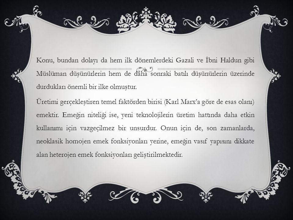 Konu, bundan dolayı da hem ilk dönemlerdeki Gazali ve İbni Haldun gibi Müslüman düşünürlerin hem de daha sonraki batılı düşünürlerin üzerinde durdukları önemli bir ilke olmuştur.