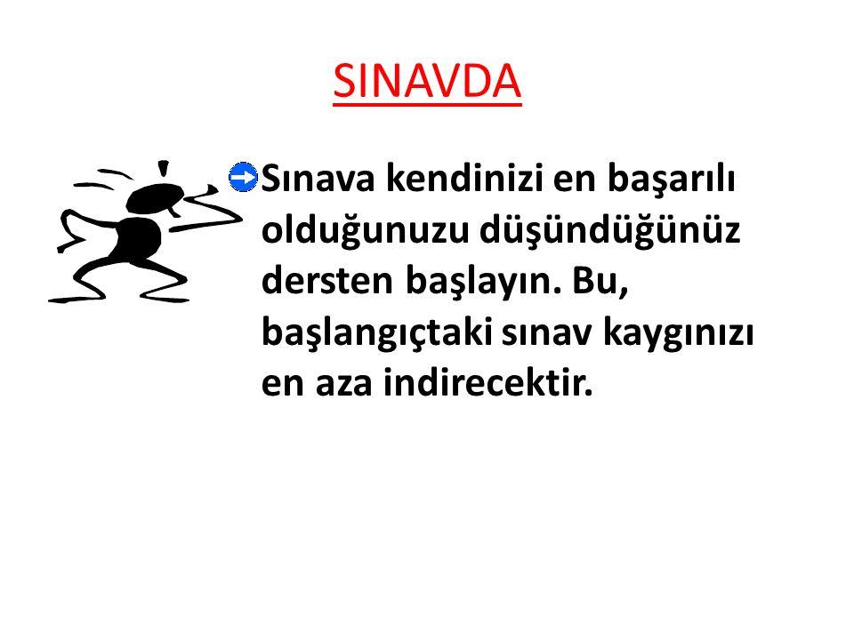 SINAVDA Sorulara önyargılı yaklaşmayın.