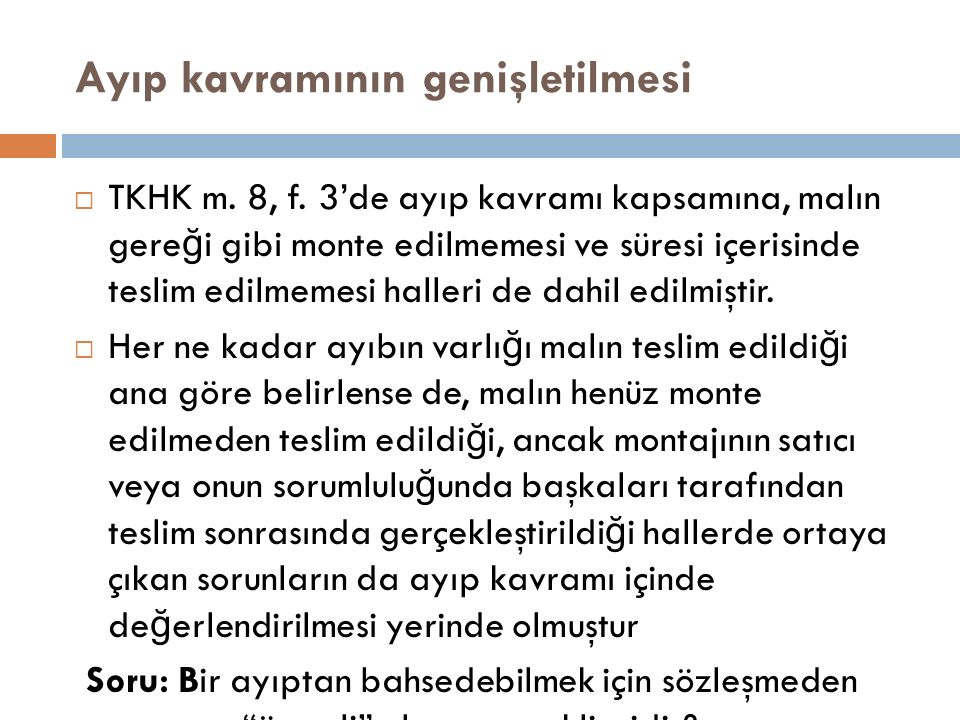 Ayıp kavramının genişletilmesi  TKHK m. 8, f.