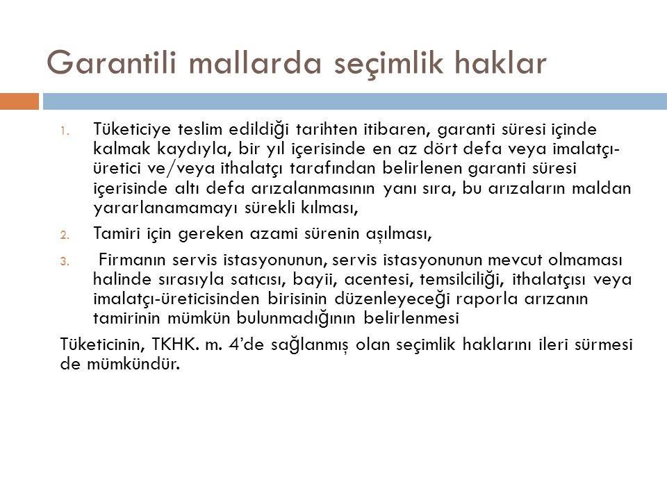 Garantili mallarda seçimlik haklar 1.