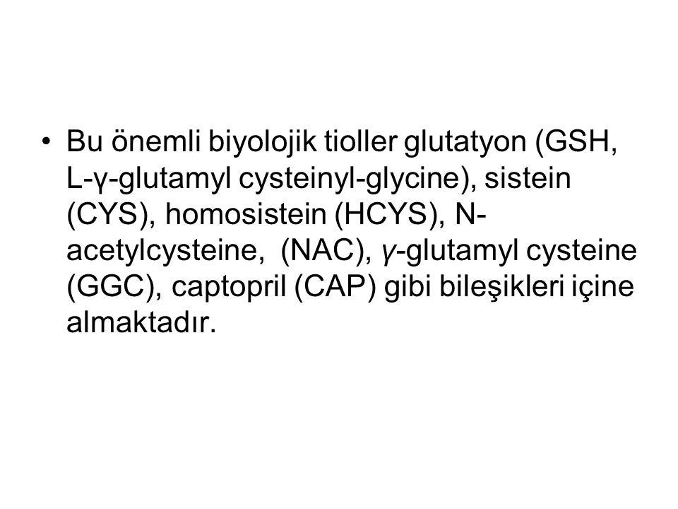 Bu önemli biyolojik tioller glutatyon (GSH, L-γ-glutamyl cysteinyl-glycine), sistein (CYS), homosistein (HCYS), N- acetylcysteine, (NAC), γ-glutamyl cysteine (GGC), captopril (CAP) gibi bileşikleri içine almaktadır.