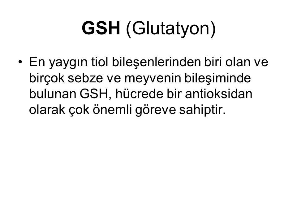 GSH (Glutatyon) En yaygın tiol bileşenlerinden biri olan ve birçok sebze ve meyvenin bileşiminde bulunan GSH, hücrede bir antioksidan olarak çok önemli göreve sahiptir.