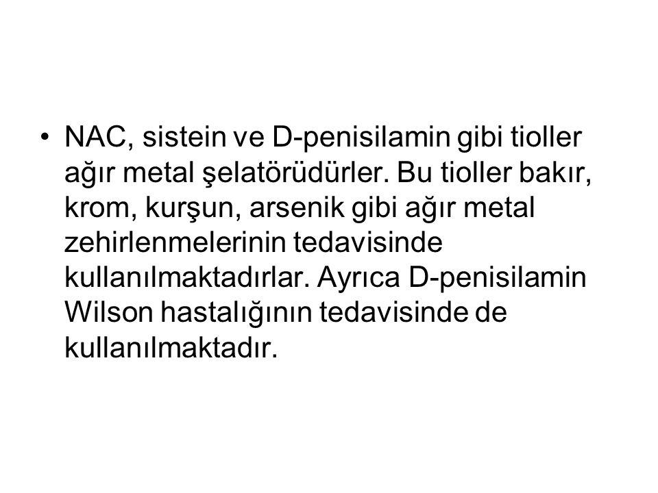 NAC, sistein ve D-penisilamin gibi tioller ağır metal şelatörüdürler.