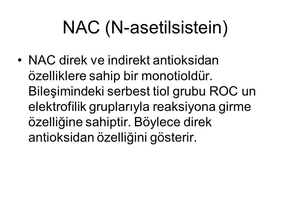 NAC (N-asetilsistein) NAC direk ve indirekt antioksidan özelliklere sahip bir monotioldür.
