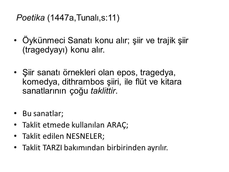 Poetika (1447a,Tunalı,s:11) Öykünmeci Sanatı konu alır; şiir ve trajik şiir (tragedyayı) konu alır. Şiir sanatı örnekleri olan epos, tragedya, komedya