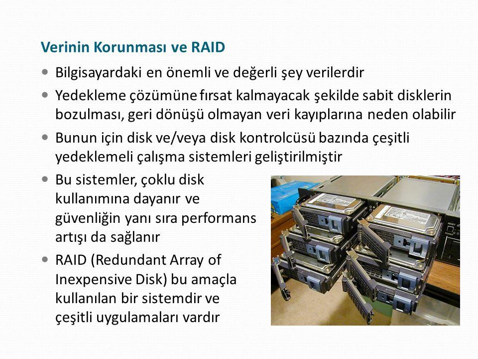 Verinin Korunması ve RAID Bilgisayardaki en önemli ve değerli şey verilerdir Yedekleme çözümüne fırsat kalmayacak şekilde sabit disklerin bozulması, g