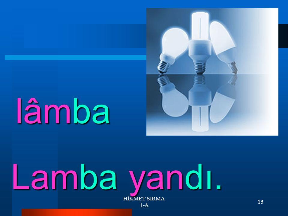 HİKMET SIRMA 1-A 14 bomba Tan bomba atma.