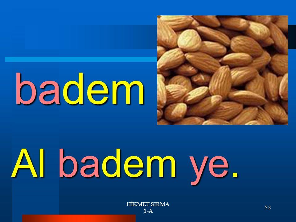 HİKMET SIRMA 1-A 51 Berrin Berrin durma.