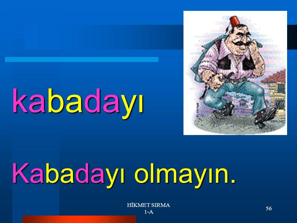 HİKMET SIRMA 1-A 55 albay Talat albay oldu.