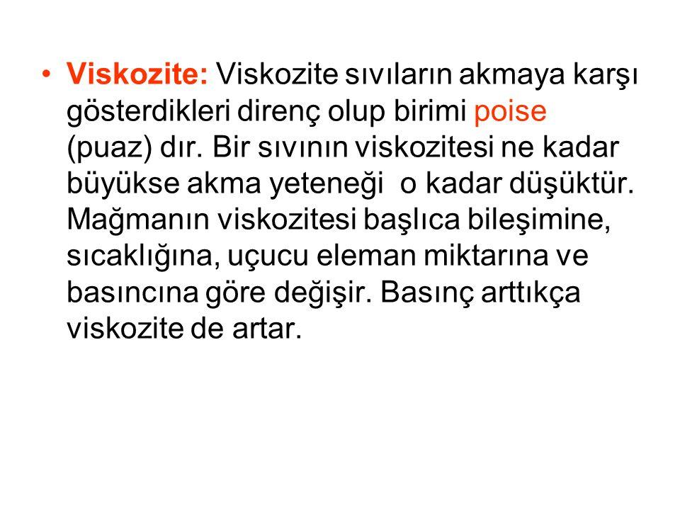 Viskozite: Viskozite sıvıların akmaya karşı gösterdikleri direnç olup birimi poise (puaz) dır. Bir sıvının viskozitesi ne kadar büyükse akma yeteneği