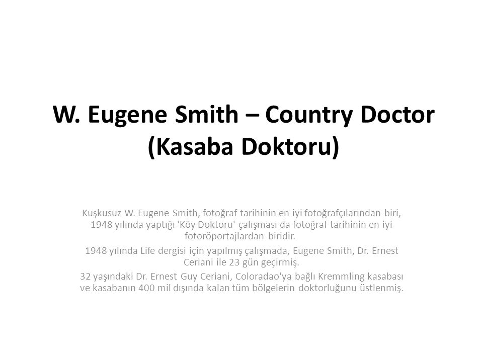 W. Eugene Smith – Country Doctor (Kasaba Doktoru) Kuşkusuz W.
