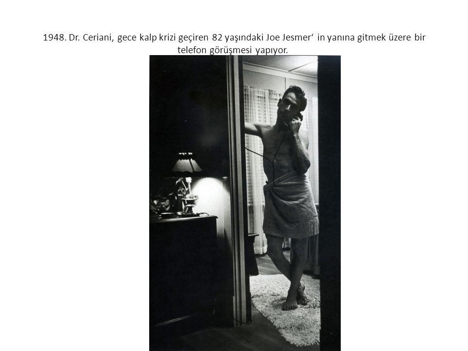 1948. Dr. Ceriani, gece kalp krizi geçiren 82 yaşındaki Joe Jesmer' in yanına gitmek üzere bir telefon görüşmesi yapıyor.