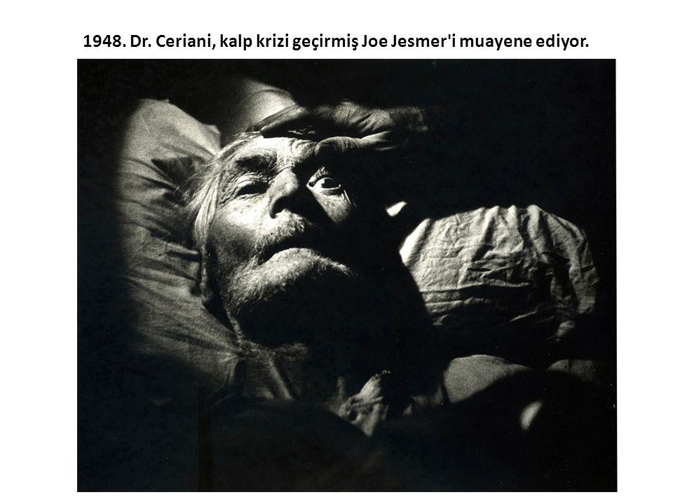 1948. Dr. Ceriani, kalp krizi geçirmiş Joe Jesmer'i muayene ediyor.