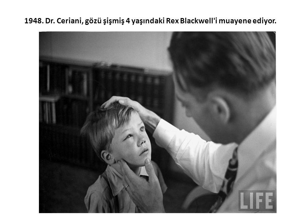1948. Dr. Ceriani, gözü şişmiş 4 yaşındaki Rex Blackwell'i muayene ediyor.