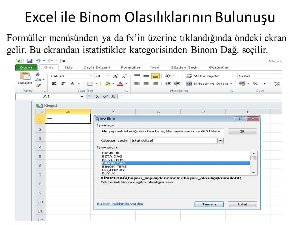 Excel ile Binom Olasılıklarının Bulunuşu Formüller menüsünden ya da fx'in üzerine tıklandığında öndeki ekran gelir.