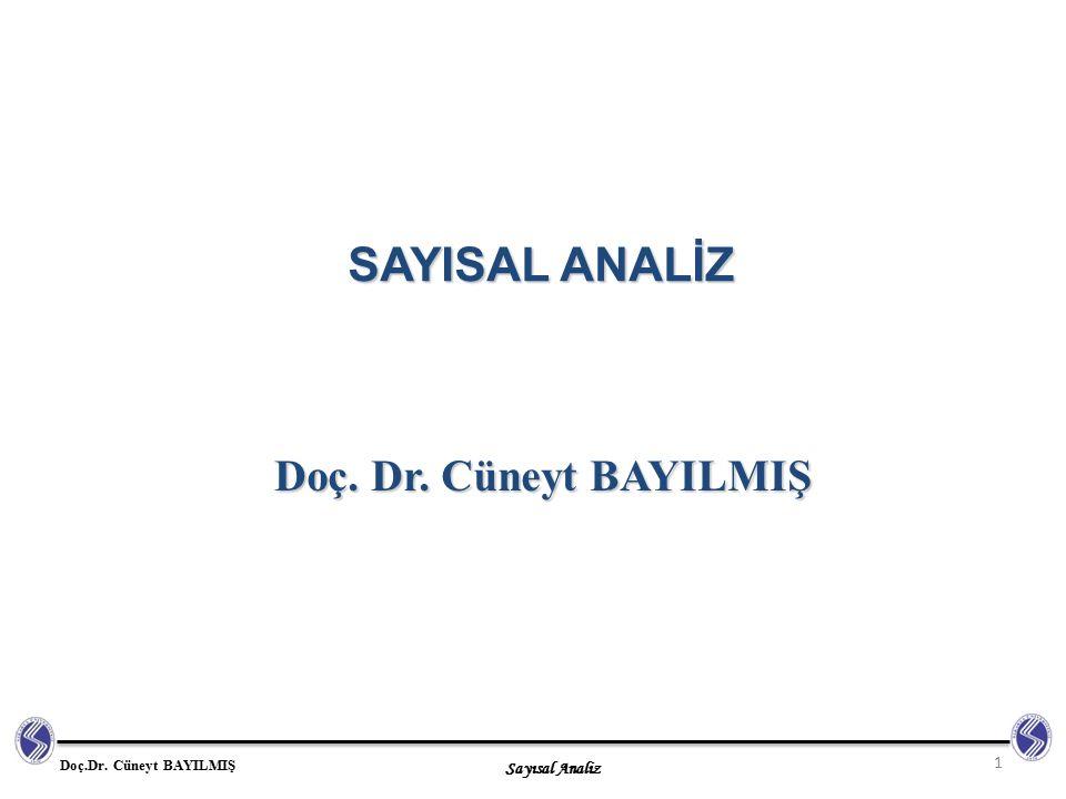 Sayısal Analiz Doç.Dr. Cüneyt BAYILMIŞ 1.Hafta SAYISAL ANALİZE GİRİŞ 2 SAYISAL ANALİZ