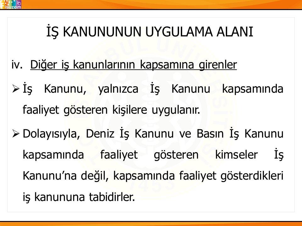 İŞ KANUNUNUN UYGULAMA ALANI 2.