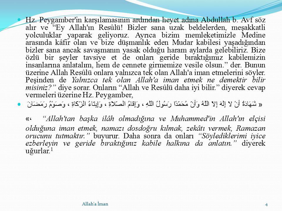 """Hz. Peygamber'in karşılamasının ardından heyet adına Abdullah b. Avf söz alır ve """"Ey Allah'ın Resûlü! Bizler sana uzak beldelerden, meşakkatli yolculu"""