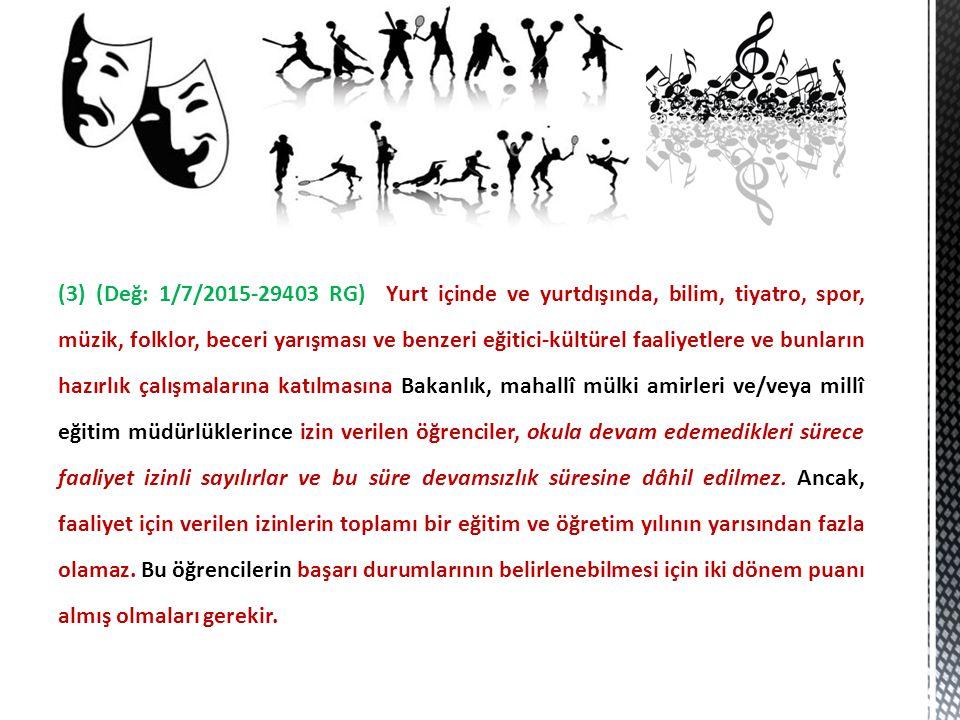 (3) (Değ: 1/7/2015-29403 RG) Yurt içinde ve yurtdışında, bilim, tiyatro, spor, müzik, folklor, beceri yarışması ve benzeri eğitici-kültürel faaliyetle