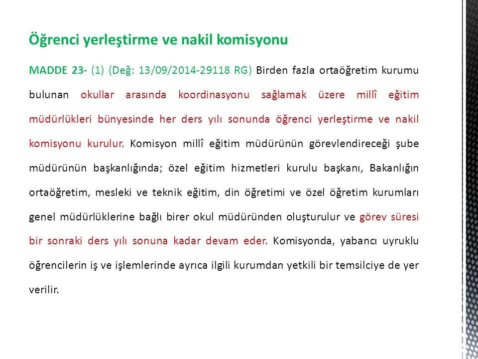 Öğrenci yerleştirme ve nakil komisyonu MADDE 23- (1) (Değ: 13/09/2014-29118 RG) Birden fazla ortaöğretim kurumu bulunan okullar arasında koordinasyonu