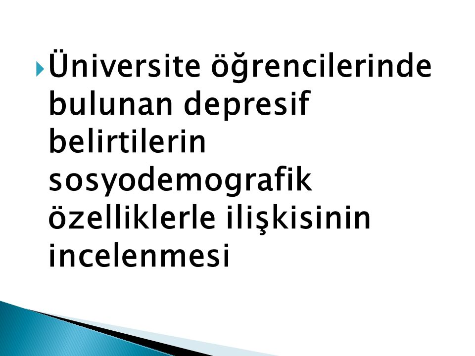  Üniversite öğrencilerinde bulunan depresif belirtilerin sosyodemografik özelliklerle ilişkisinin incelenmesi