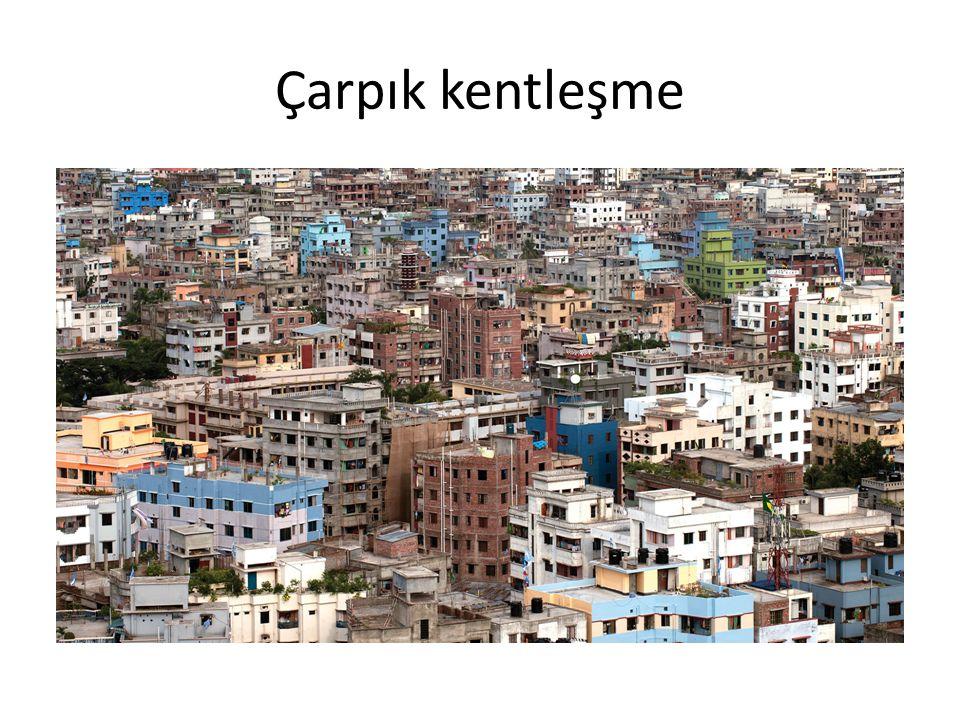 Çarpık kentleşme