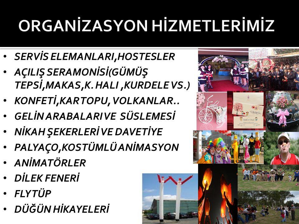SERVİS ELEMANLARI,HOSTESLER AÇILIŞ SERAMONİSİ(GÜMÜŞ TEPSİ,MAKAS,K.