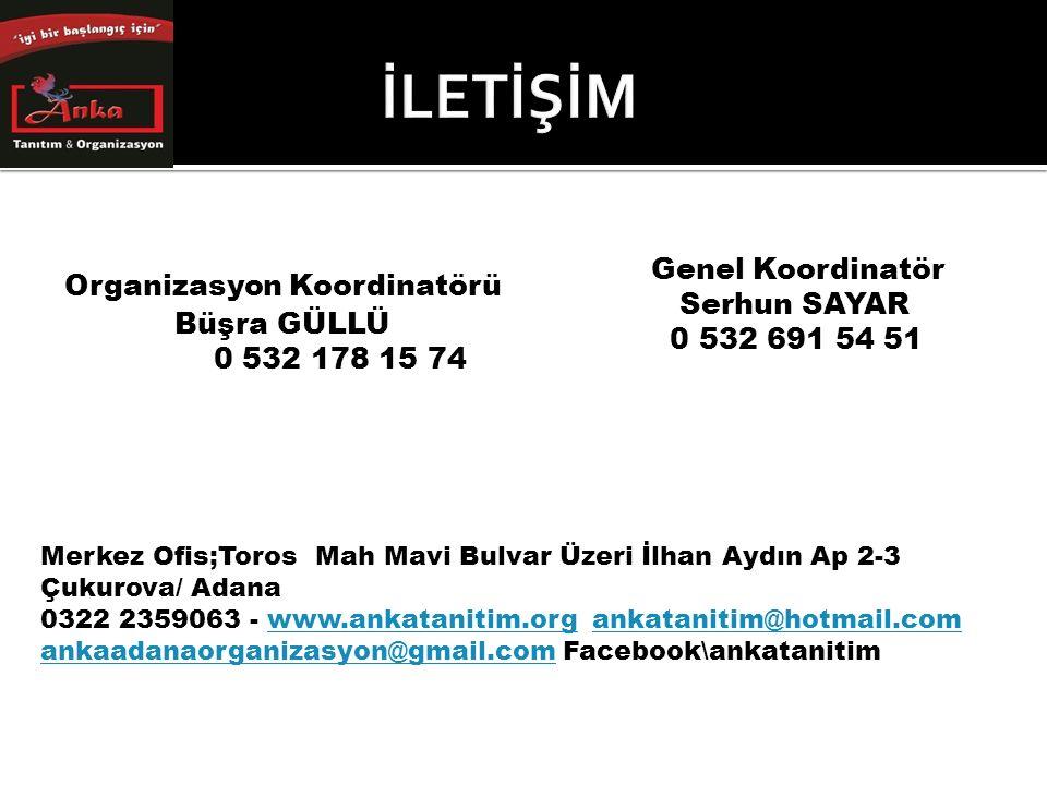 Merkez Ofis;Toros Mah Mavi Bulvar Üzeri İlhan Aydın Ap 2-3 Çukurova/ Adana 0322 2359063 - www.ankatanitim.org ankatanitim@hotmail.com ankaadanaorganizasyon@gmail.com Facebook\ankatanitimwww.ankatanitim.organkatanitim@hotmail.com ankaadanaorganizasyon@gmail.com Genel Koordinatör Serhun SAYAR 0 532 691 54 51 Organizasyon Koordinatörü Büşra GÜLLÜ 0 532 178 15 74