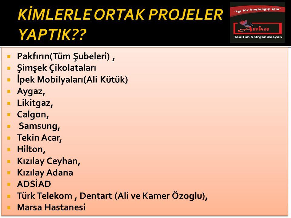 TKDK'nın (Veli AKIN )tüm organizasyon işleri Final Okulları TED Okulları Doğa Koleji Güzel Sanatlar Anaokulu Güney Eğitim Vakfı Mazlum Boru Metro Market Adana Aspen Yapı ve Malz.