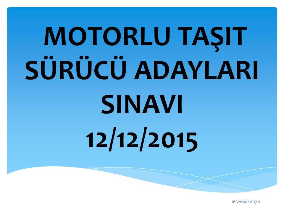 İBRAHİM YALÇIN MOTORLU TAŞIT SÜRÜCÜ ADAYLARI SINAVI (12/12/2015) Soru - 31 - A) 2 numaralı aracın yanlış şeritte seyrettiği B) 2 numaralı aracın takip mesafesine uymadığı C) 1 numaralı aracın dönüş işaretini yanlış kullandığı D) 1 numaralı aracın doğru geçmekte olan 2 numaralı araca yol vermediği Şekle göre aşağıdakilerden hangisi kesinlikle söylenir?
