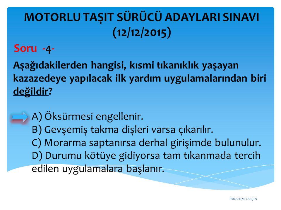 İBRAHİM YALÇIN MOTORLU TAŞIT SÜRÜCÜ ADAYLARI SINAVI (12/12/2015) Aşağıdakilerden hangisi, Karayolları Genel Müdürlüğünün görev ve yetkilerinden birisi değildir.