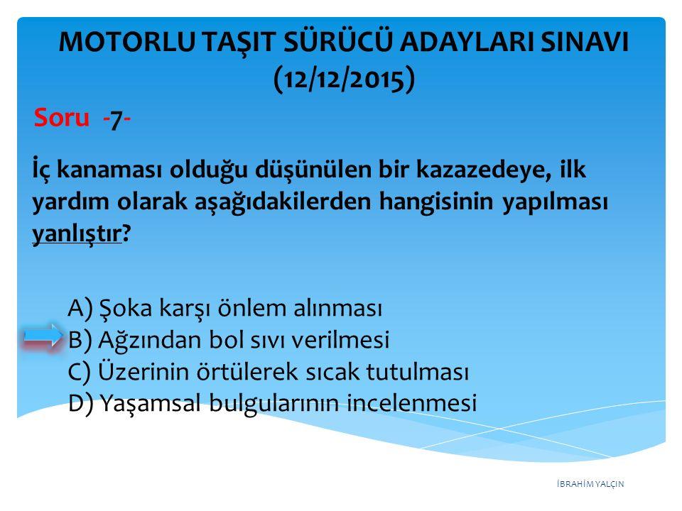 İBRAHİM YALÇIN MOTORLU TAŞIT SÜRÜCÜ ADAYLARI SINAVI (12/12/2015) Şekildeki trafik görevlisinin yapmış olduğu işaretin anlamı nedir.