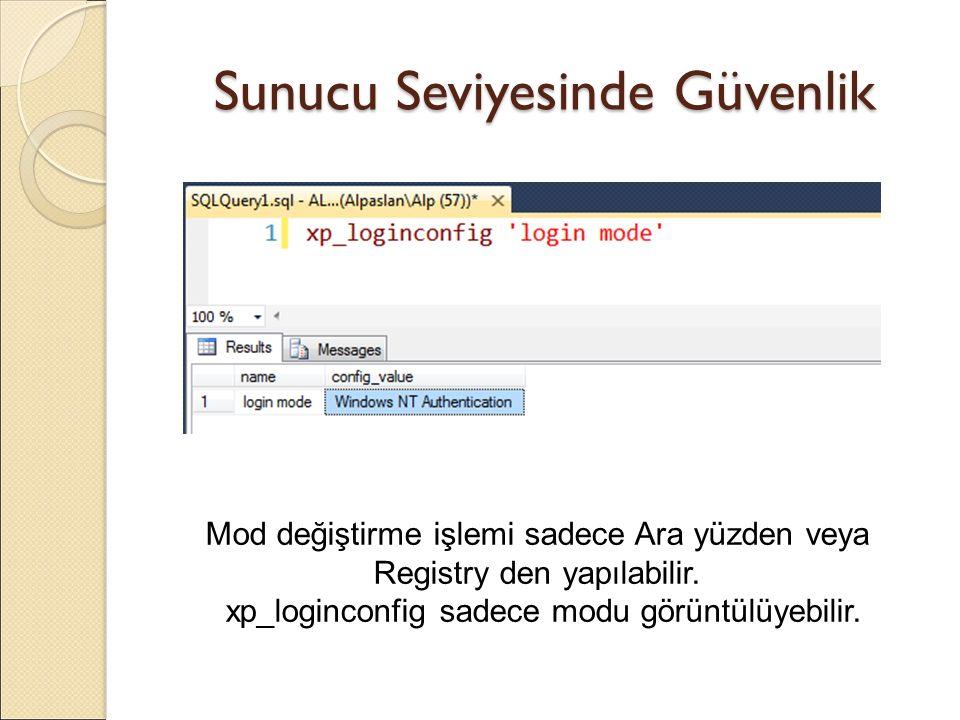 Mod değiştirme işlemi sadece Ara yüzden veya Registry den yapılabilir. xp_loginconfig sadece modu görüntülüyebilir.