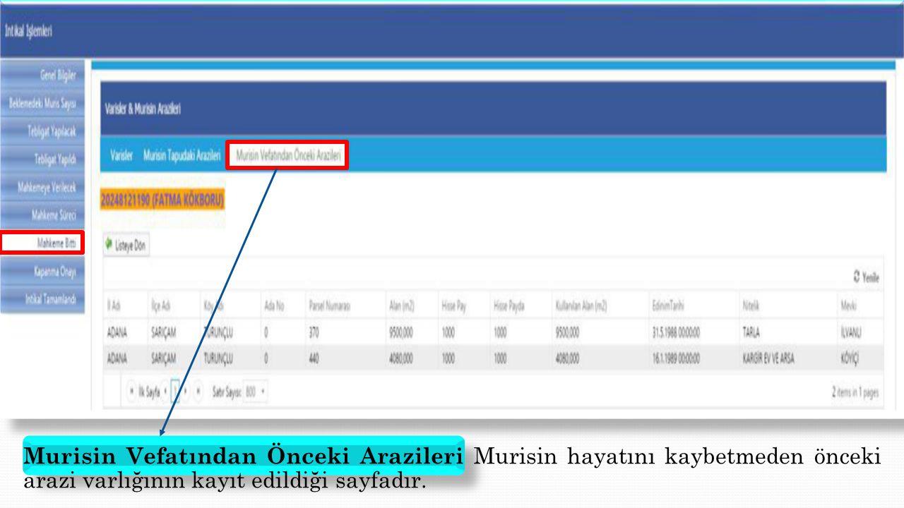Murisin Vefatından Önceki Arazileri Murisin hayatını kaybetmeden önceki arazi varlığının kayıt edildiği sayfadır.