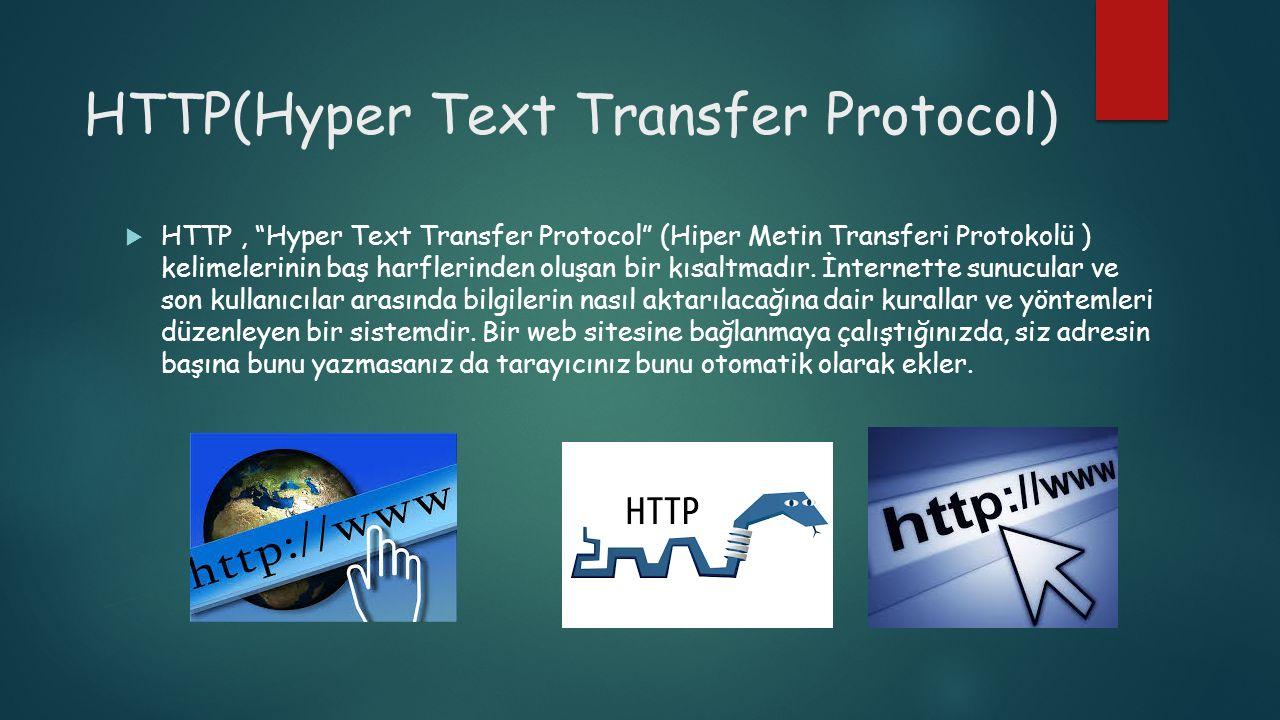 """HTTP(Hyper Text Transfer Protocol)  HTTP, """"Hyper Text Transfer Protocol"""" (Hiper Metin Transferi Protokolü ) kelimelerinin baş harflerinden oluşan bir"""