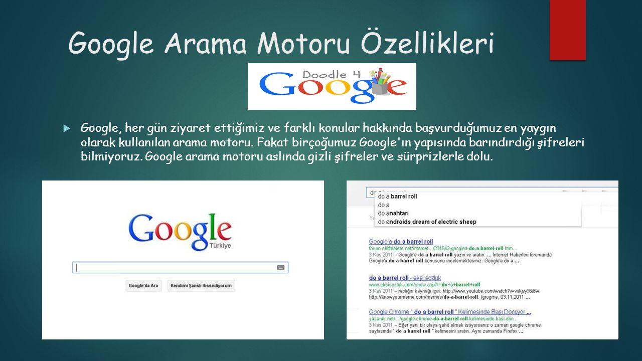Google Arama Motoru Özellikleri  Google, her gün ziyaret ettiğimiz ve farklı konular hakkında başvurduğumuz en yaygın olarak kullanılan arama motoru.