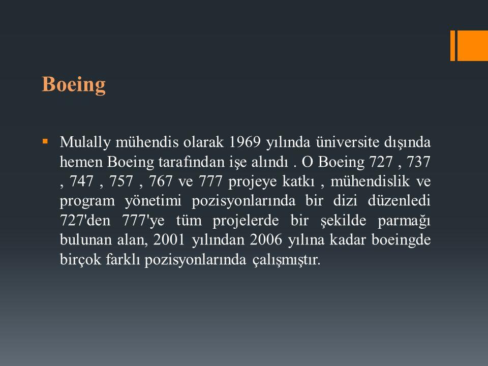 Boeing  Mulally mühendis olarak 1969 yılında üniversite dışında hemen Boeing tarafından işe alındı . O Boeing 727, 737, 747, 757, 767 ve 777 projey