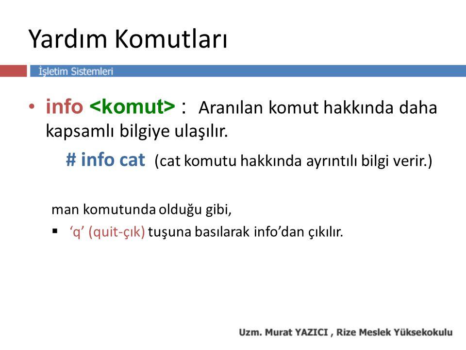 Yardım Komutları info : Aranılan komut hakkında daha kapsamlı bilgiye ulaşılır.