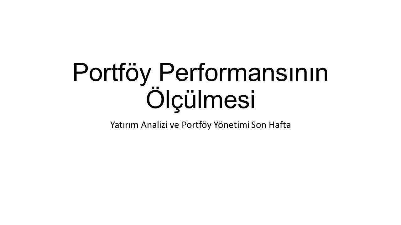 Portföy Performansının Ölçülmesi Yatırım Analizi ve Portföy Yönetimi Son Hafta