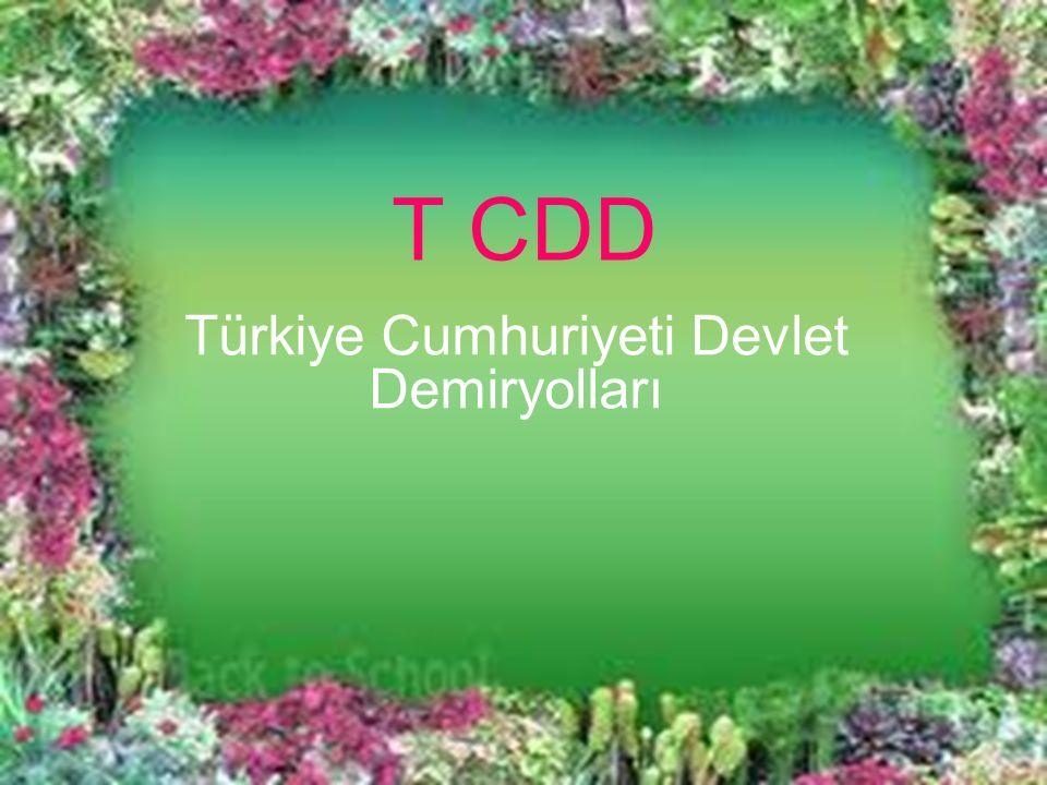 T CDD Türkiye Cumhuriyeti Devlet Demiryolları