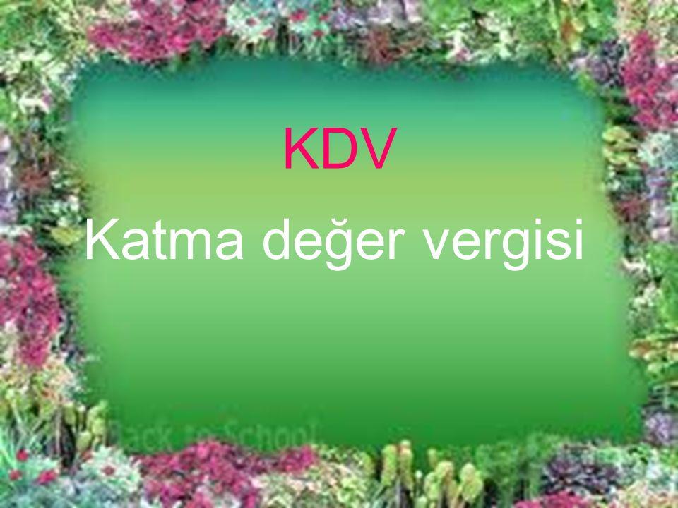 KDV Katma değer vergisi