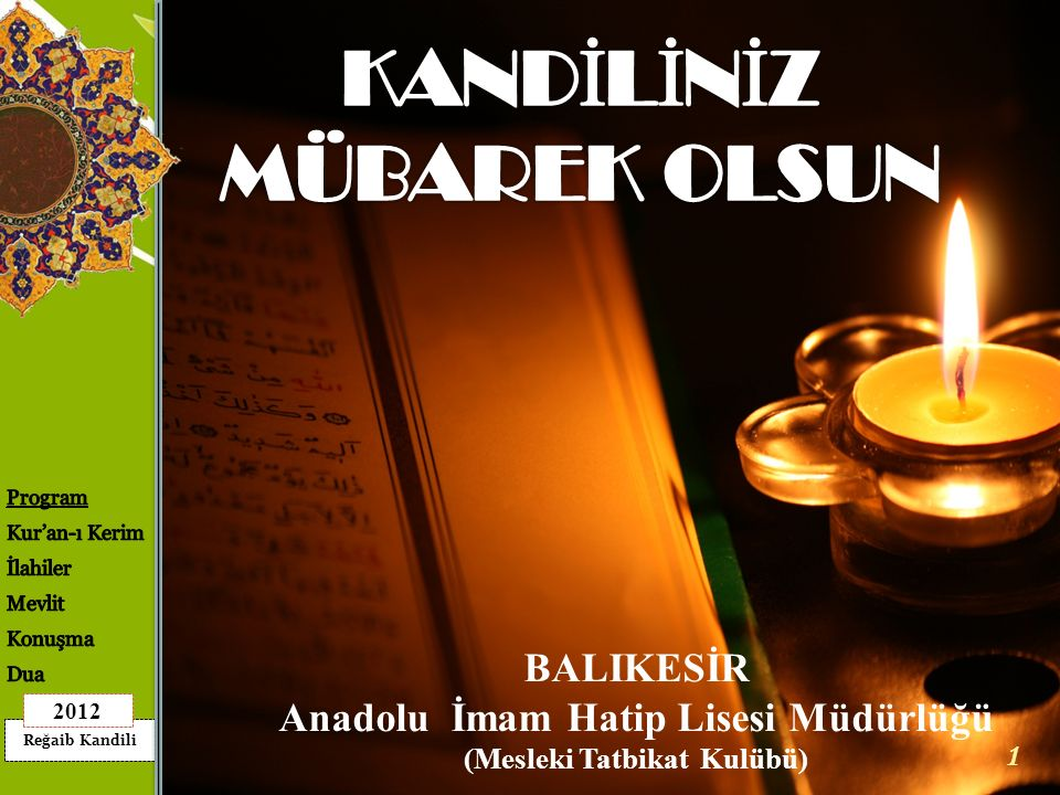 Reğaib Kandili 2012 1 BALIKESİR Anadolu İmam Hatip Lisesi Müdürlüğü (Mesleki Tatbikat Kulübü)