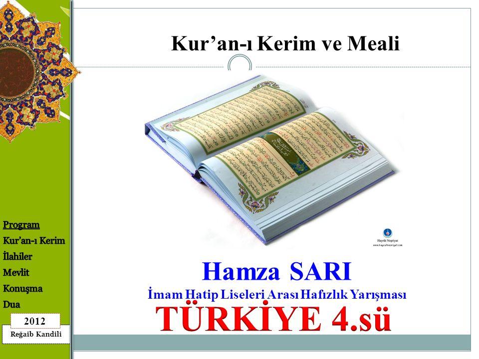 Reğaib Kandili 2012 Hamza SARI İmam Hatip Liseleri Arası Hafızlık Yarışması Kur'an-ı Kerim ve Meali