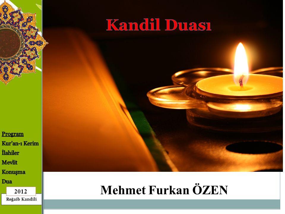 Reğaib Kandili 2012 Mehmet Furkan ÖZEN