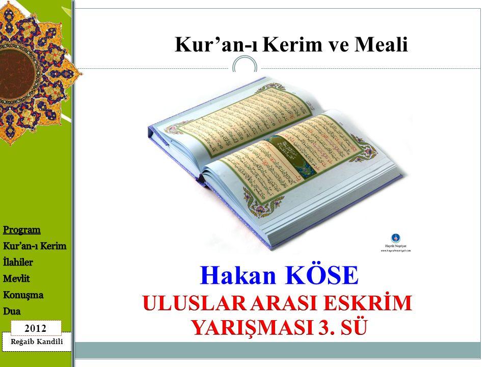 Reğaib Kandili 2012 Hakan KÖSE Kur'an-ı Kerim ve Meali