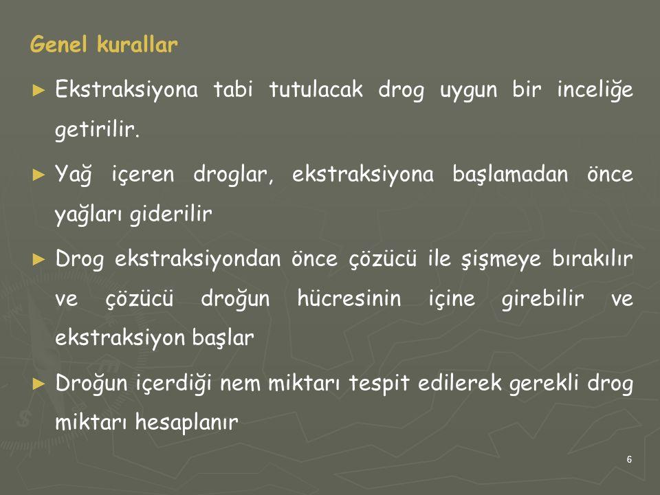 27 Maserasyon Tentürler doğal droglardan maserasyon ve perkolasyon ile elde edilen seyreltik alkollü çözeltilerdir.