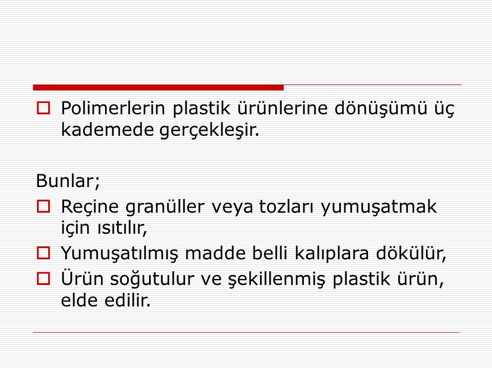 Plastik Ambalajları Geri Kazanmanın Avantajları:  Türkiye' deki katı atıklarda plastikler ağırlıkça %5-9, hacimce ise %15-20 oranında çöplerde bulunmaktadır.